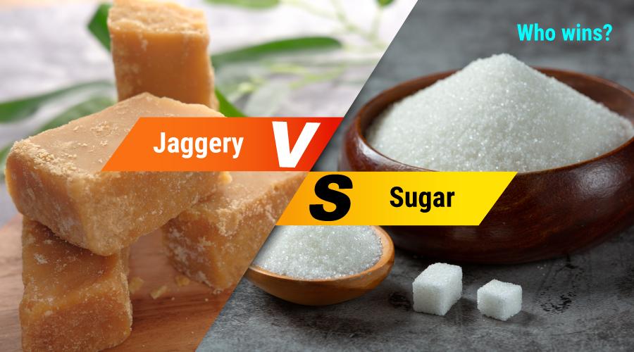 Jaggery vs Sugar - Who Wins